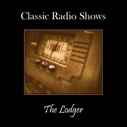 Classic Radio Show The Lodger